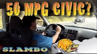 50 MPG Honda Civic - Slambo Road Test