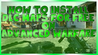 How To Install Free DLC Maps On Advanced Warfare + Season Pass (HD)