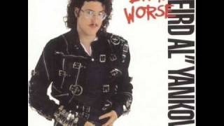 """Weird Al"" Yankovic: Even Worse - I Think I"