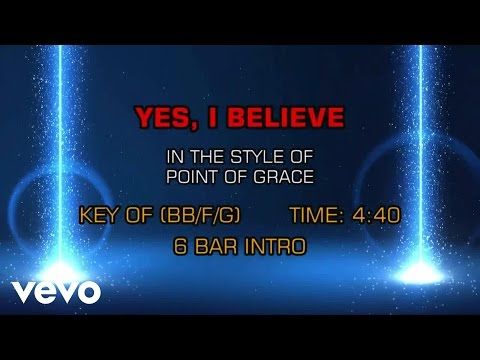 Point Of Grace - Yes, I Believe (Karaoke)