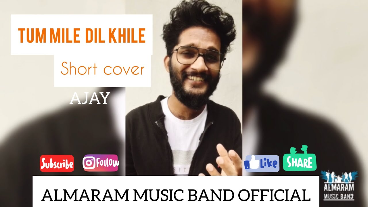 Tum mile dil khile😍🥰| AJAY | Trending song | ALMARAM MUSIC BAND OFFICIAL |