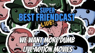 "Friendcast Clips: ""We Want More Dumb Live Action Movies!"""