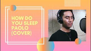 TJ Media Sessions - How Do You Sleep - Sam Smith (Paolo cover)