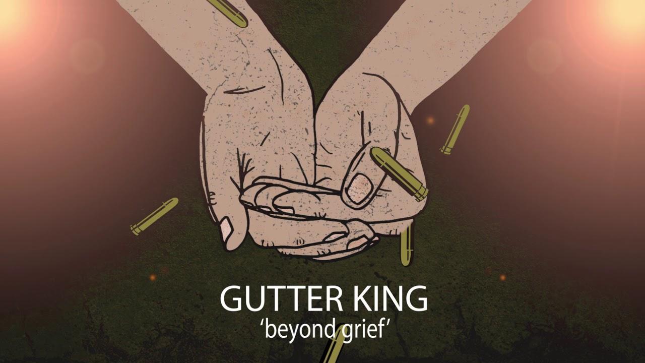 Download Gutter King - Beyond Grief (Official Visualizer)