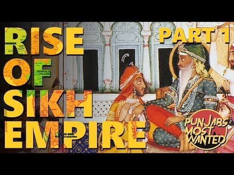 Rise of Sikh Empire - Part 1 | ਸਿਖ ਰਾਜ ਦੀ ਸ਼ੂਰੁਅਾਤ  | Punjab's Most Wanted