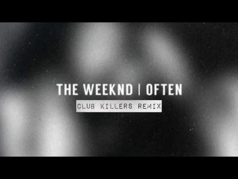 The Weeknd - Often (Club Killers Remix)