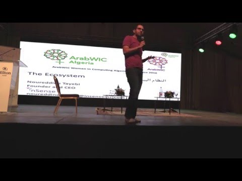 ArabWIC Algeria Conference: The ecosystem by Dr. Noureddine Tayebi, CEO and Founder InSence