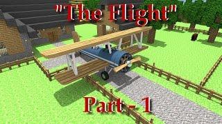 "Minecraft Animation ""The Flight Part 1"""