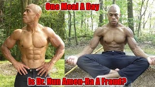 Is Dr. Nun Amen-Ra A Fraud? - One Meal A Day/Dr Amen Ra Diet