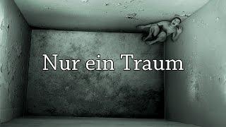 Nur ein Traum 【German Creepypasta】