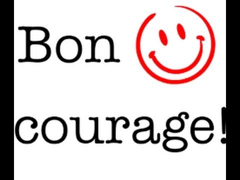 Bon courage - YouTube