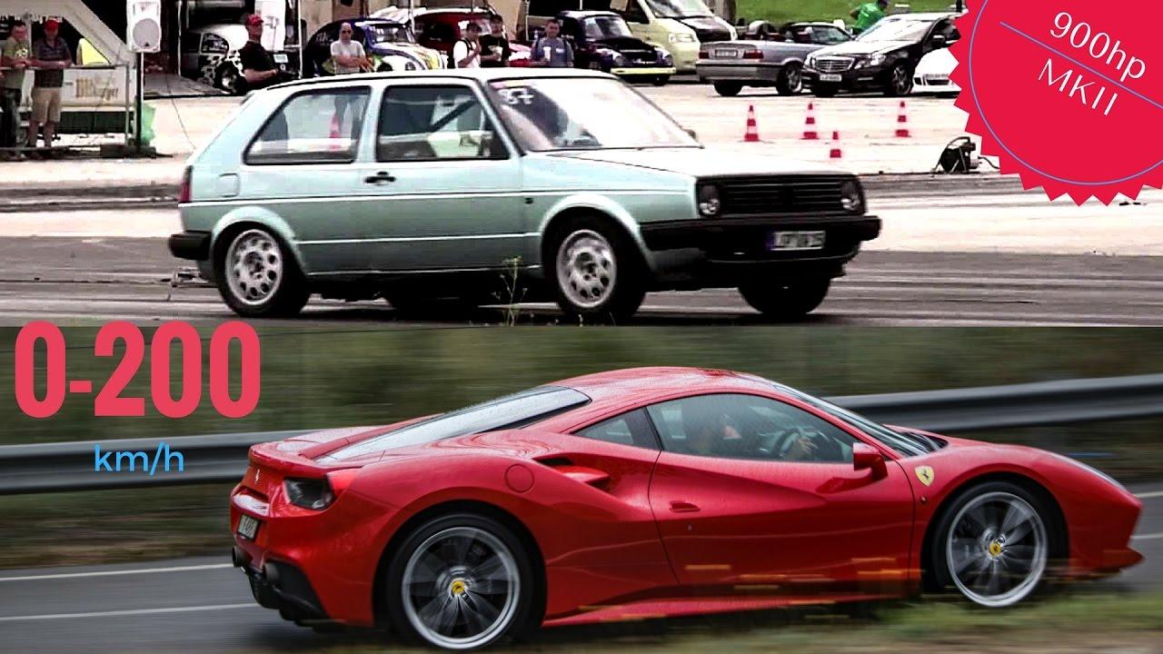 Vw Golf 900hp Mkii Vs Ferrari 488 Gtb Acceleration 0 200km H Youtube