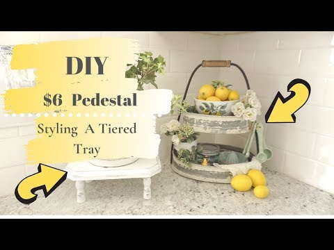 FARMHOUSE KITCHEN DECOR   DIY PEDESTAL TRAY   HOW TO STYLE A TIERED TRAY FOR SUMMER