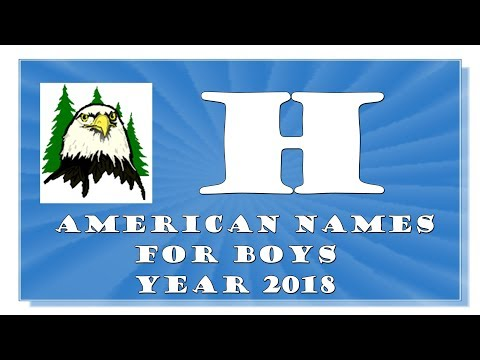H LETTER AMERICAN NAMES FOR BABY BOYS OF 2017-2018TOP 1000 OF USA