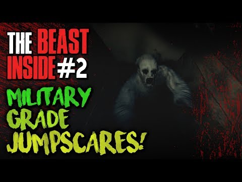 MILITARY GRADE JUMPSCARES - The Beast Inside [Demo] Part 2