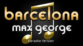 Max George - Barcelona (Karaoke) ♪