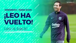 Leo Messi ha regresado a los entrenamientos