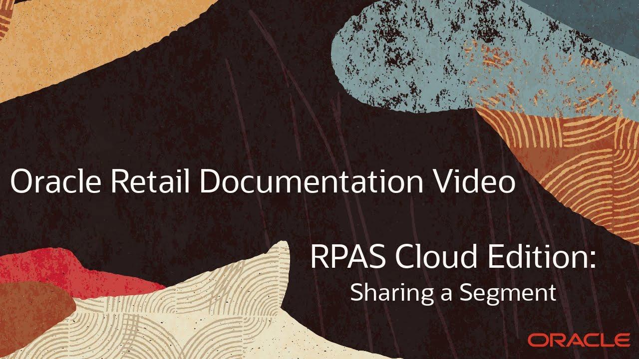 Retail Documentation–RPAS Cloud Edition: Sharing a Segment