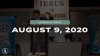 August 9, 2020 | Church at Home | Crossroads Christian Center, Daly City