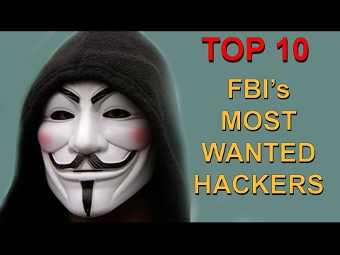 Top 10 Hackers Criminals Most Wanted by the FBI