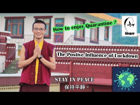 how-to-enjoy-quarantine-?-the-positive-influence-of-lockdown-  -universal-spirit-  -konchok-lobsang