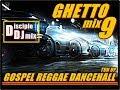 GHETTO Mix9 2017 DiscipleDJ GOSPEL REGGAE DANCEHALL Hip Hop