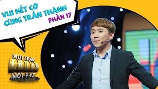Trấn Thành, Lê Giang  cãi nhau cực hài | Vui hết cỡ cùng Trấn Thành 2017 - Phần 17