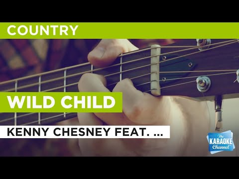 Wild Child : Kenny Chesney feat. Grace Potter | Karaoke with Lyrics