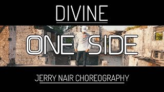 One Side - Divine | Jerry Nair Choreography | Urban dance choreography