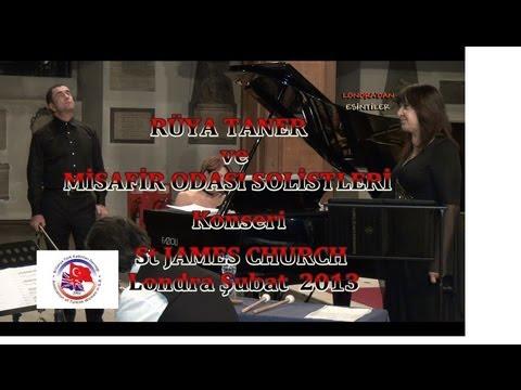 Ruya Taner ve Misafir Odasi Solistlerinin ilk Konseri - Londra St James Kilisesi - Subat 2013 HD