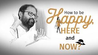 How to be Happy, Here and Now? | An interesting story by Pujya Gurudevshri Rakeshbhai