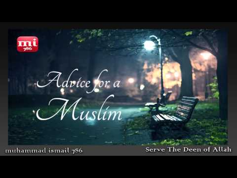 Mufti Ismail Menk - Advice for a Muslim