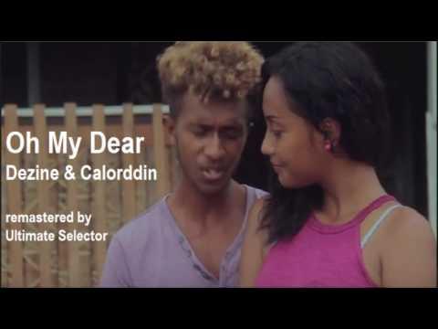 Oh my Dear - Dezine &  Calorddin remastered Ultimate Selector