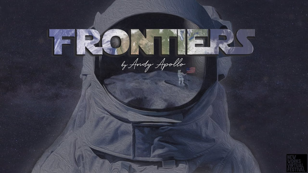 FRONTIERS (Andy Apollo) - New Works Virtual Festival #20