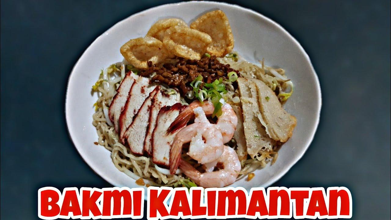 Resep Bakmi Kalimantan Bakmi Singkawang Yg Enakkk Youtube