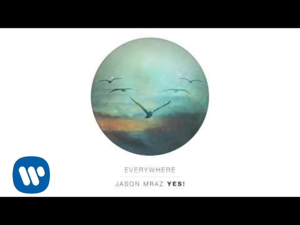 Jason Mraz - Everywhere (Official Audio)