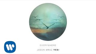 Jason Mraz   Everywhere (official Audio)