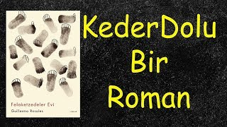 KEDER DOLU BİR ROMAN (Felaketzedeler Evi) KİTAP ÖNERİSİ