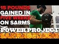 Power Project: SARMageddon EP. 10 - 15lbs Gained in 5 Weeks on SARMs