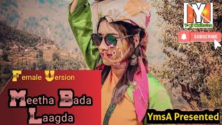 MITHA BADA LAGDA in FEMALE Version || PAHARI DJ SONG || Upper valley function || YOGI MALHOTRA
