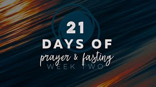 21 Days of Prayer & Fasting Week 2 (January 10, 2021)