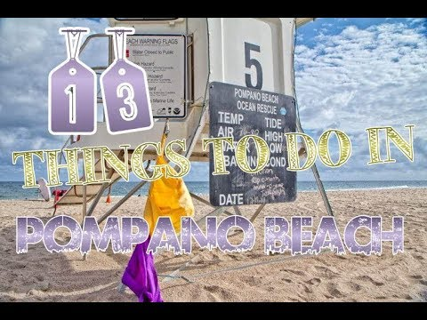 Top 13 Things To Do In Pompano Beach, Florida