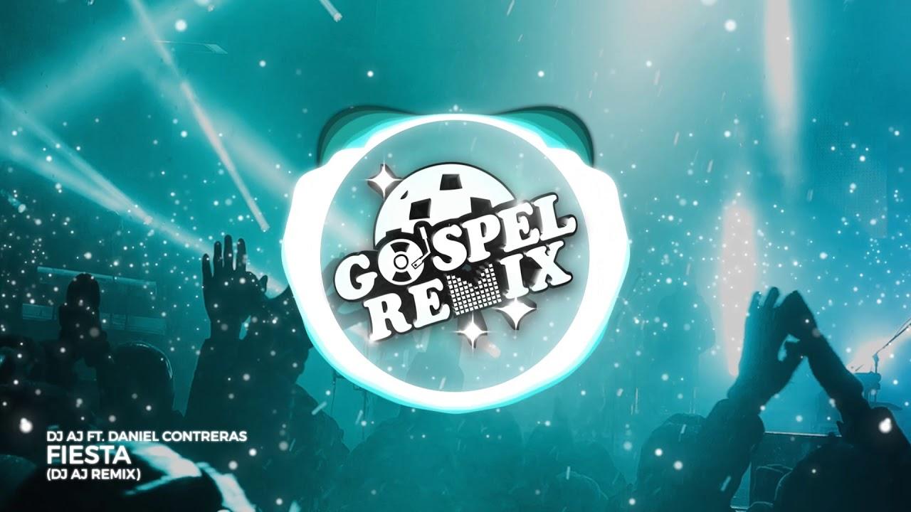 DJ AJ ft. Daniel Contreras - Fiesta (DJ AJ Remix) [Brazilian Bass Gospel]