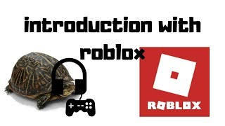 Introduction with roblox-turtle gaming