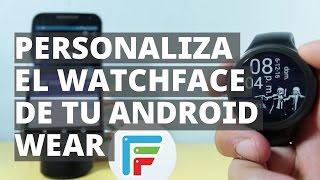 Cómo cambiar, descargar y personalizar el watchface en Android Wear con Facer