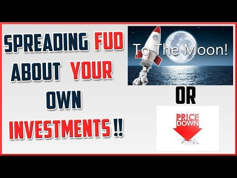 Spreading FUD about Your Own Cryptocurrency Investments!!
