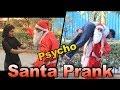 Psycho Santa Prank | Prank in India | Shubham Sharma
