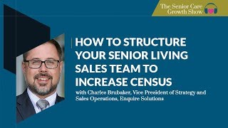 How to Structure Your Senior Living Sales Team to Increase Census