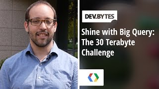 Shine with BigQuery: The 30 Terabyte challenge