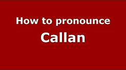 How to Pronounce Callan - PronounceNames.com